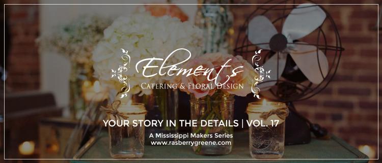 Elements Catering & Design, Mississippi Florist & Catering